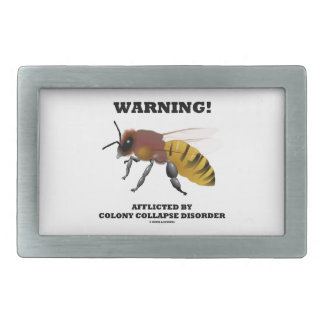 Warning! Afflicted By Colony Collapse Disorder Belt Buckles