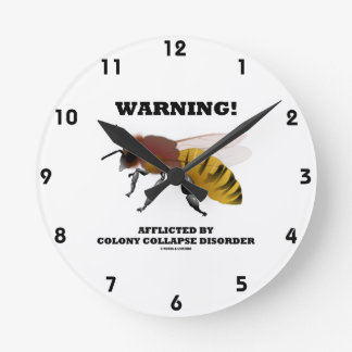 Warning! Afflicted By Colony Collapse Disorder Round Wallclocks