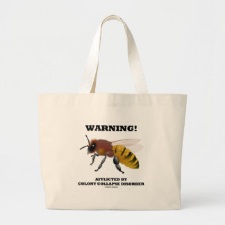 Warning! Afflicted By Colony Collapse Disorder Large Tote Bag