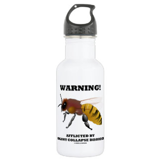 Warning! Afflicted By Colony Collapse Disorder Stainless Steel Water Bottle