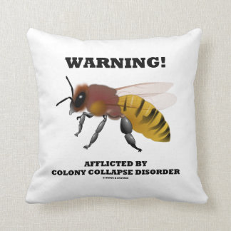 Warning! Afflicted By Colony Collapse Disorder Throw Pillow