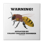 Warning! Afflicted By Colony Collapse Disorder Tile