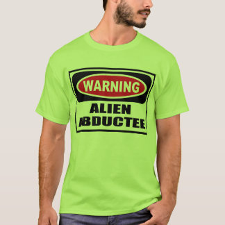 Warning ALIEN ABDUCTEE Men's T-Shirt