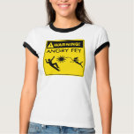 Warning! Angry Fey T-Shirt