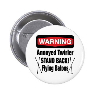 Warning Annoyed Twirler Red Pinback Button