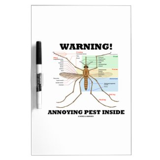 Warning! Annoying Pest Inside (Mosquito Anatomy) Dry Erase Boards