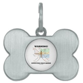 Warning! Annoying Pest Inside (Mosquito Anatomy) Pet Name Tags