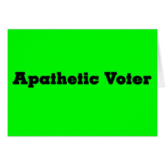 Warning apathetic voters ahead card