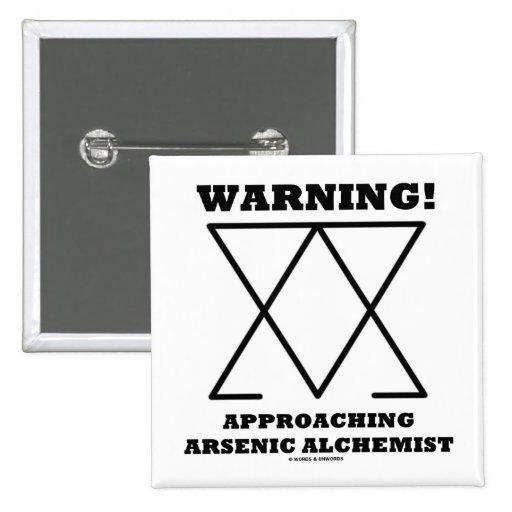 Warning! Approaching Arsenic Alchemist (Sign) Pin