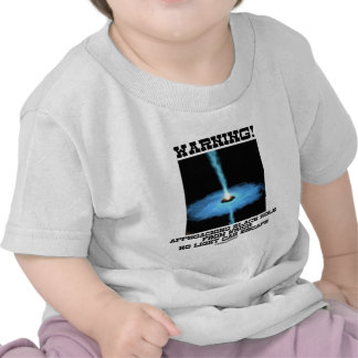 Warning! Approaching Black Hole No Light Escape Tee Shirts