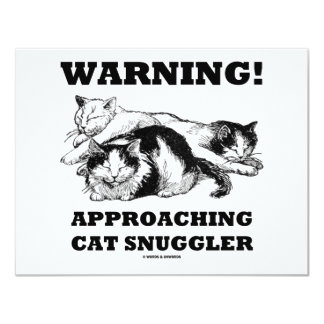 Warning! Approaching Cat Snuggler 4.25x5.5 Paper Invitation Card