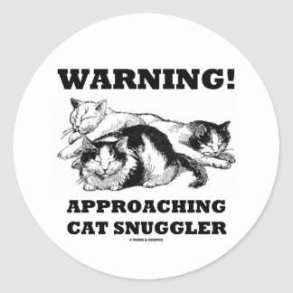 Warning! Approaching Cat Snuggler Classic Round Sticker