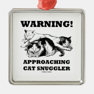 Warning! Approaching Cat Snuggler Three Cats Square Metal Christmas Ornament