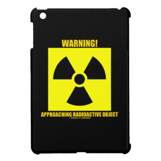 Warning! Approaching Radioactive Object Signage Case For The iPad Mini