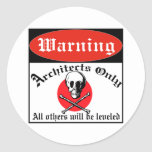 Warning Architects Only Classic Round Sticker