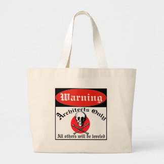 Warning Architects Only Large Tote Bag