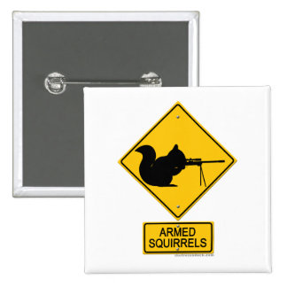 Warning Armed Squirrels 2 Inch Square Button