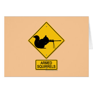 Warning Armed Squirrels Card