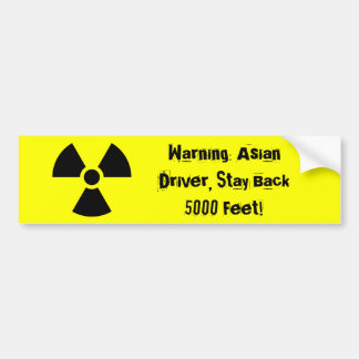 Warning: Asian Driver, Stay Back 5000 Feet! Bumper Sticker
