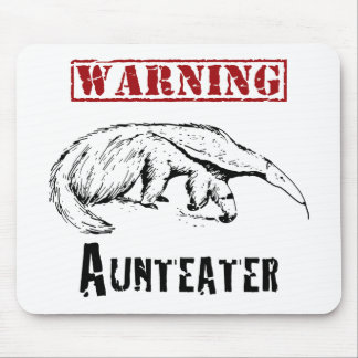 *Warning* Aunteater - Anteater Mouse Pad