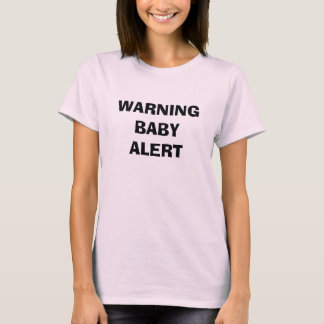 WARNING BABY ALERT T-Shirt