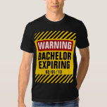 Warning Bachelor Expiring Date Party T Shirt