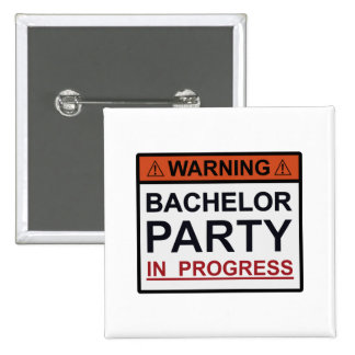 Warning Bachelor Party in Progress Pins
