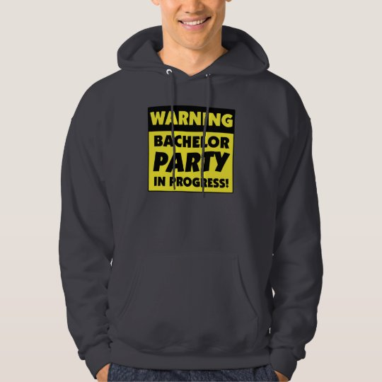 Warning Bachelor Party In Progress Hoodie