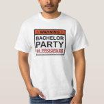 Warning Bachelor Party in Progress Shirt