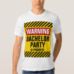 Warning Bachelor Party In Progress Tees