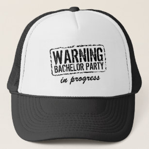 a1e40b15ad6ac WARNING BACHELOR PARTY IN PROGRESS trucker hats