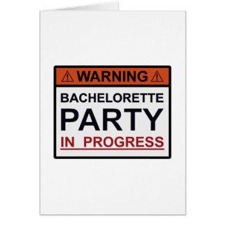 Warning Bachelorette Party in Progress Card