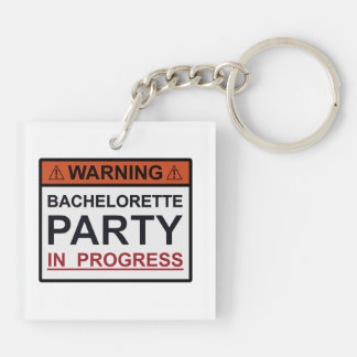 Warning Bachelorette Party in Progress Double-Sided Square Acrylic Keychain