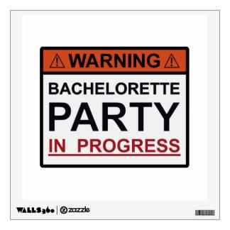 Warning Bachelorette Party in Progress Wall Decal