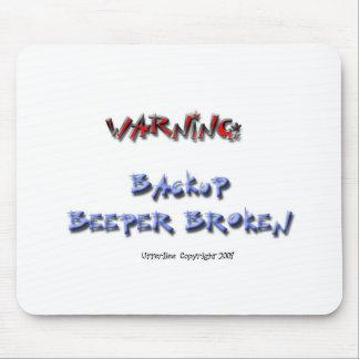 Warning: Backup Beeper Broken Mouse Pad