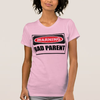 Warning BAD PARENT Women's T-Shirt