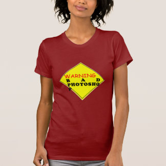 Warning: Bad Photoshop T-shirt