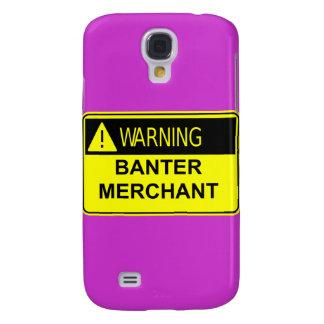 Warning Banter Merchant 3  Samsung Galaxy S4 Cover