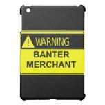 Warning Banter Merchant Custom  iPad Mini Cases