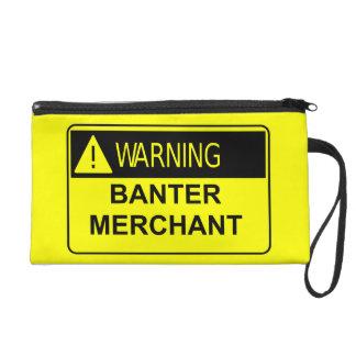 Warning Banter Merchant Funny Gift Wristlet Purse