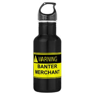 Warning Banter Merchant Funny Water Bottle