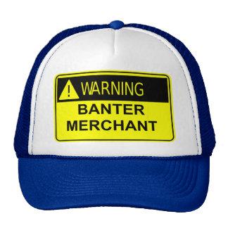 Warning Banter Merchant Hat