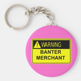 Warning Banter Merchant Keychain