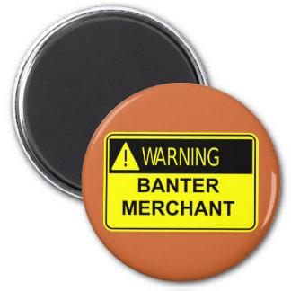 Warning Banter Merchant Magnet