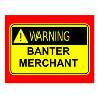 Warning Banter Merchant Postcard