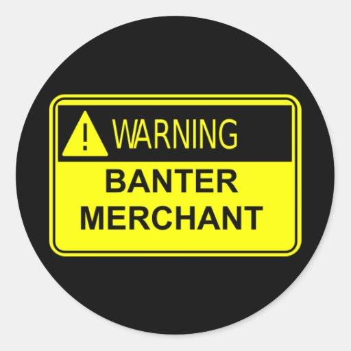 Warning Banter Merchant Sticker