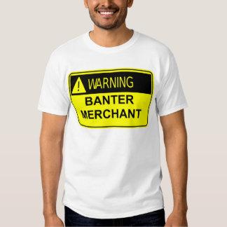 Warning Banter Merchant T-Shirt