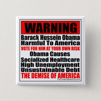 Warning-Barack Hussein Obama Causes Button