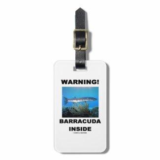 Warning! Barracuda Inside Bag Tag