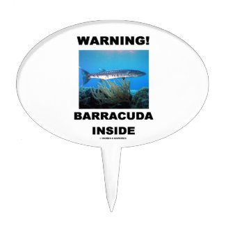 Warning! Barracuda Inside Cake Toppers